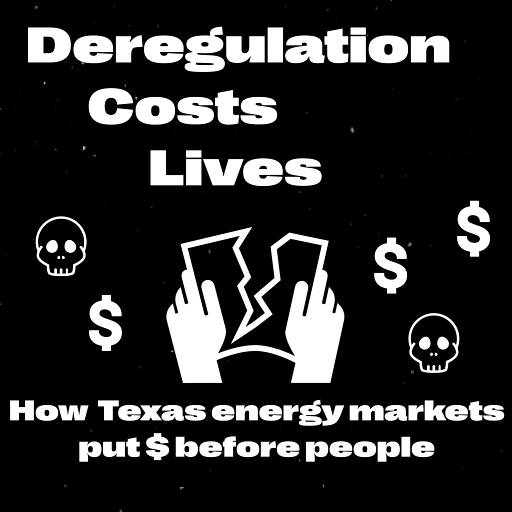 Deregulation costs lives. How Texas energy markets put $ before people