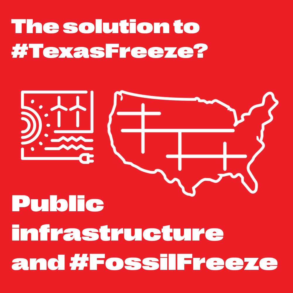The solution to #TexasFreeze Public infrastructure and #FossilFreeze